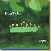 Click here to listen to I HOPE by Dan Tyler